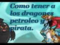 Como sacar a los dragones petroleo y pirata (dragon city)