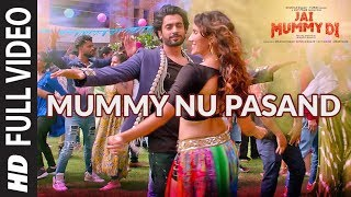 MUMMY NU PASAND Full Video | Jai Mummy Di