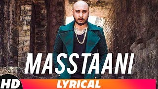 Masstaani  Lyrical Video  B praak  Jaani  Arvindr Khaira  Latest Punjabi Songs 2018