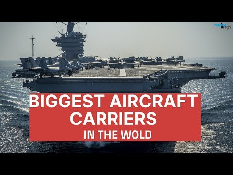 Top 5 Biggest Aircraft Carriers in the World