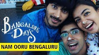 Bangalore Days : Nam Ooru Bengaluru