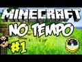 Minecraft: No Tempo (Alpha) #1