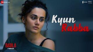 Kyun Rabba - Badla