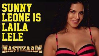 Mastizaade - Sunny Leone - Laila Lele