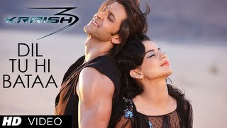 Dil Tu Hi Bataa Song - Krrish 3