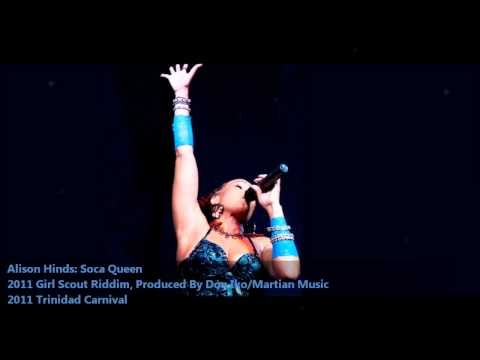 New Alison Hinds: SOCA QUEEN [2011 Trinidad Carnival][Girl Scout Riddim, Prod. By Don Iko]