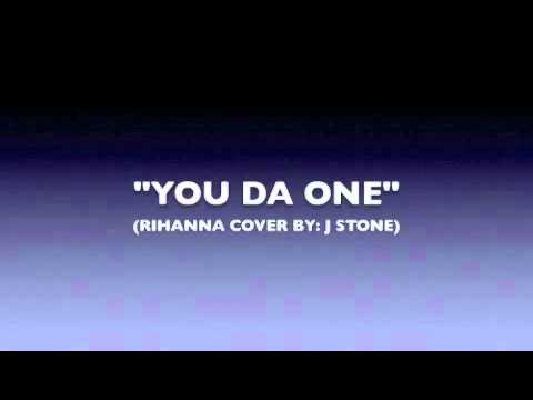 RIHANNA - YOU DA ONE (J STONE COVER)