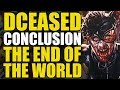 DCeased Conclusion: The End Of The World | Comics Explained