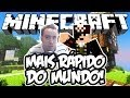 Mais Rápido do Mundo! - Minecraft c/ Fenocam