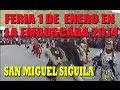 Feria 01/01/2014 Aldea la Emboscada San Miguel Siguila