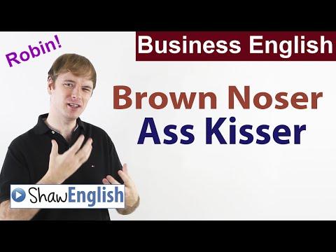 Business English: Brown noser, Ass kisser