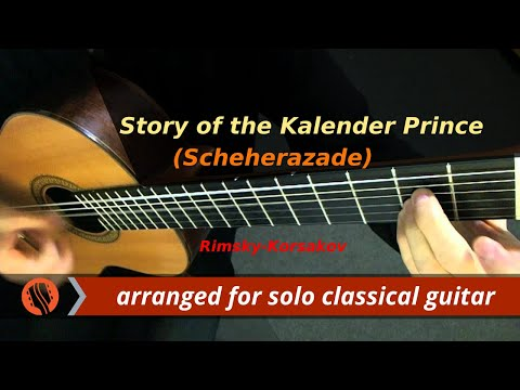 The Story of the Kalender Prince, from Scheherazade, op. 35 - Nikolai Rimsky-Korsakov