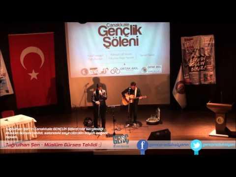 Tuğrulhan Şen - Müslüm Gürses Taklidi / Çanakkale GENÇLİK Şöleni - 8 Kasım 2013