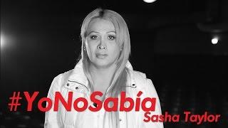 #YoNoSabía con Sasha Taylor