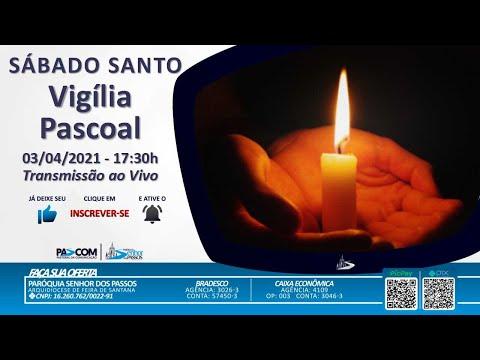 Sábado Santo – Vigília Pascal  - 03/04/2021 - 17:30h