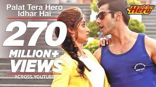 Palat Tera Hero Idhar Hai (Full Video) Song Main Tera Hero