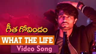 What The Life Video Song | Geetha Govindam