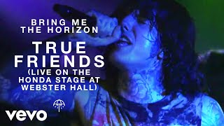 Bring Me The Horizon – True Friends Live on the Honda Stage at Webster Hall