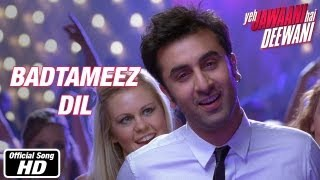 Badtameez Dil - Full Song - Yeh Jawaani Hai Deewani