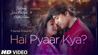 Hai Pyaar Kya? Video  Jubin Nautiyal, Kritika Kamra  Rocky - Jubin  Love Song 2019  T-Series