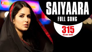 Saiyaara - Full Version - Ek Tha Tiger