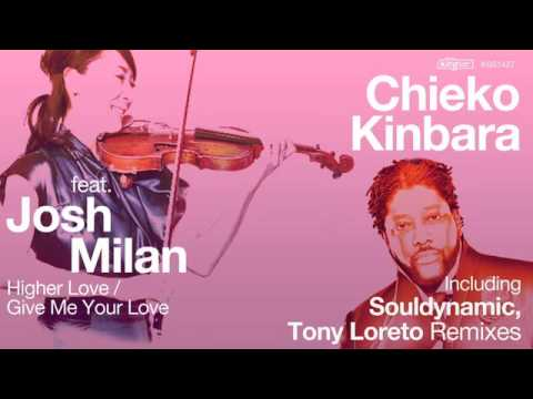 Chieko Kinbara feat. Josh Milan - Higher Love (Souldynamic Remix)