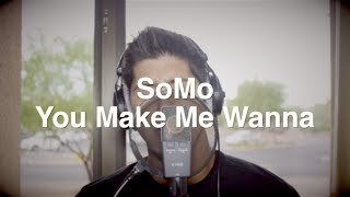 Usher - You Make Me Wanna (Rendition) by SoMo