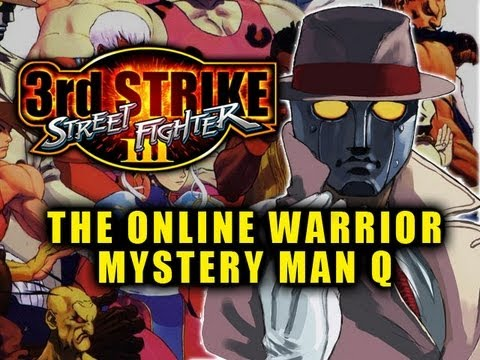 3rd Strike: The Online Warrior Episode 10 'Mystery Man Q'