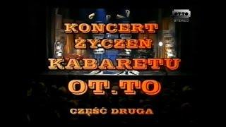 OT.TO - Koncert życzeń Kabaretu OT.TO cz.2