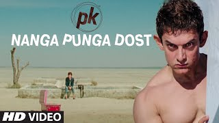 'Nanga Punga Dost' VIDEO Song | PK