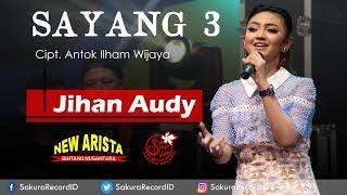 Jihan Audy - Sayang 3 OFFICIAL]