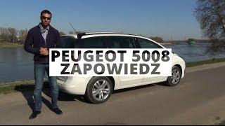 Peugeot 5008 - zapowiedź testu