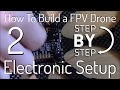 How to Build an FPV Racing Drone Quadcopter | Step 2: Electronics