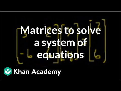 Matrices to solve a system of equations