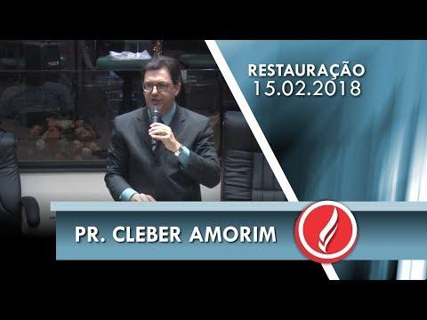 Noite da Restauração - Pr. Cleber Amorim - 15 02 2018