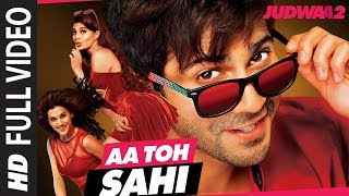 Full Video: Aa Toh Sahii Song | Judwaa 2 | Varun | Jacqueline | Taapsee | Meet Bros | Neha Kakkar
