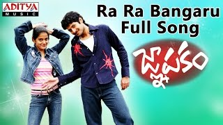 Ra Ra Bangaru Full Song - Gnapakam
