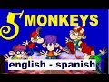 FIVE LITTLE  MONKEYS  english / spanish - whit Lyrics