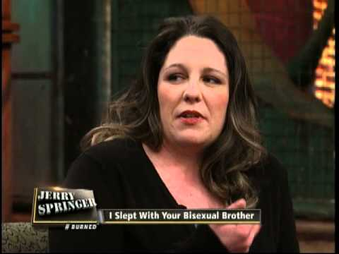 I Slept With Your Bisexual Brother (The Jerry Springer Show)