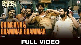 Dhingana & Ghammar Ghammar - Full Video | Raees