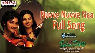 Nuvve Nuvve Naa Full Song ll Prema Kavali