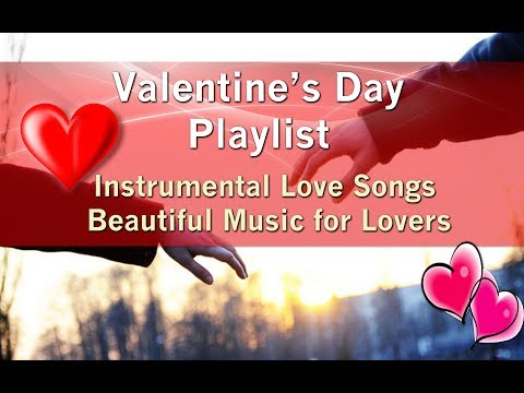 ♡ VALENTINE'S DAY PLAYLIST Love Songs Beautiful Music for Lovers - ONE HOUR - UCZAi6UBcmx75iSdn1SjmNFA
