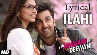 ILAHI FULL SONG WITH LYRICS YEH JAWAANI HAI DEEWANI