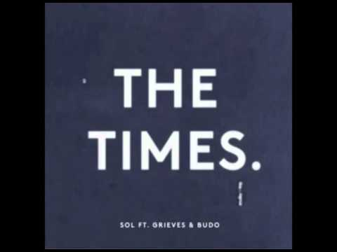 Sol - The Times ft. Grieves & Budo