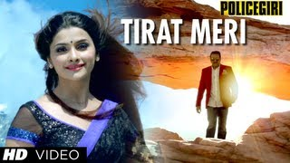 Policegiri Tirat Meri Tu Video Song