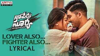 Lover Also Fighter Also Lyrical | Naa Peru Surya Naa Illu India Songs