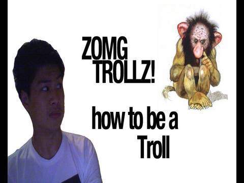 How to Be a Troll! LOLOLOL