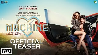Machine Official Teaser