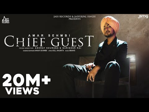 Chief Guest (Official Video) Amar Sehmbi | Gill Raunta | Bravo |  New Punjabi Songs 2021