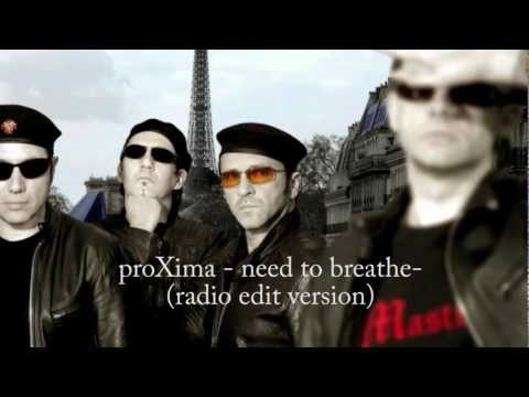 Need to Breathe - proXima (radio edit version)
